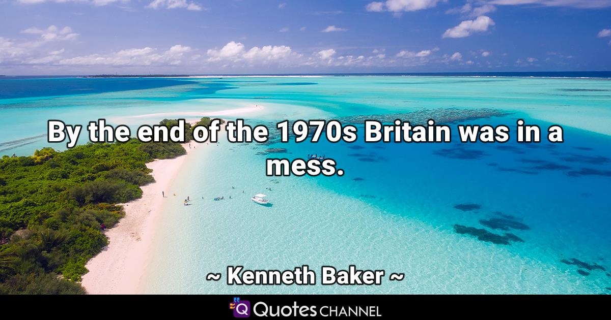 By the end of the 1970s Britain was in a mess.