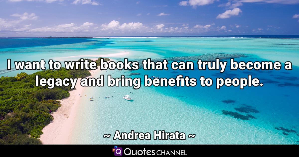 I want to write books that can truly become a legacy and bring benefits to people.