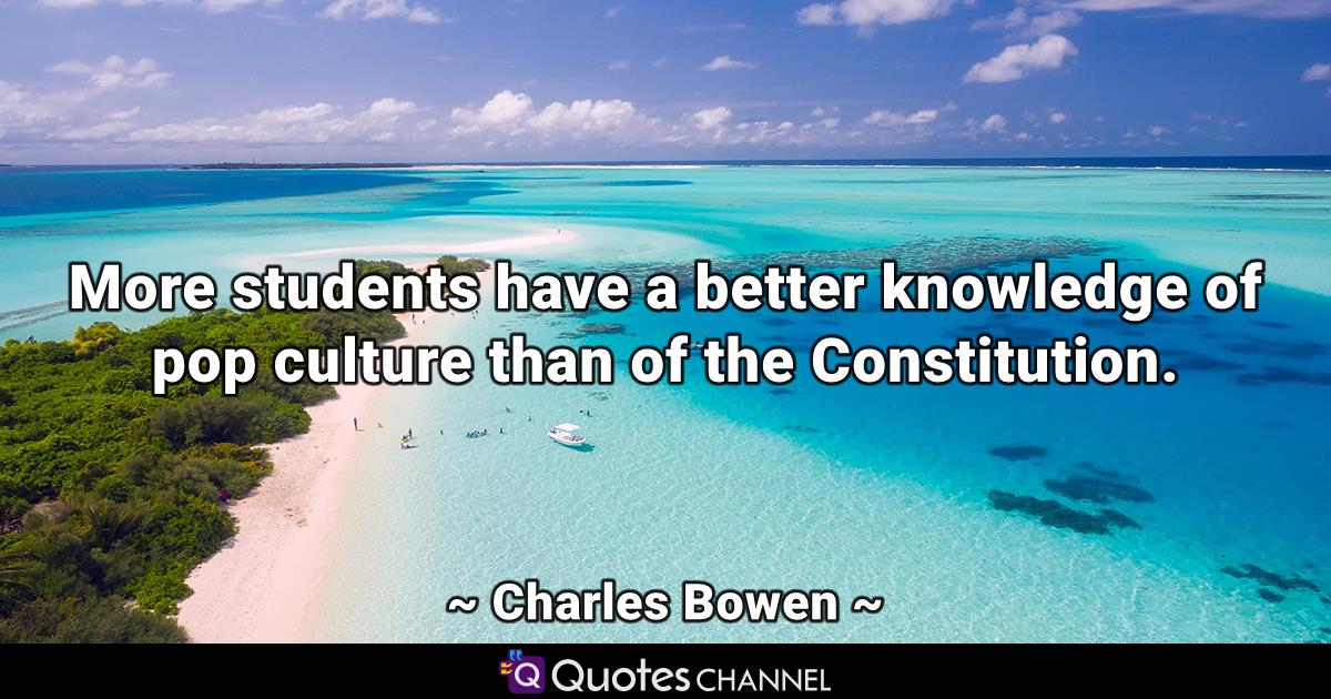 More students have a better knowledge of pop culture than of the Constitution.