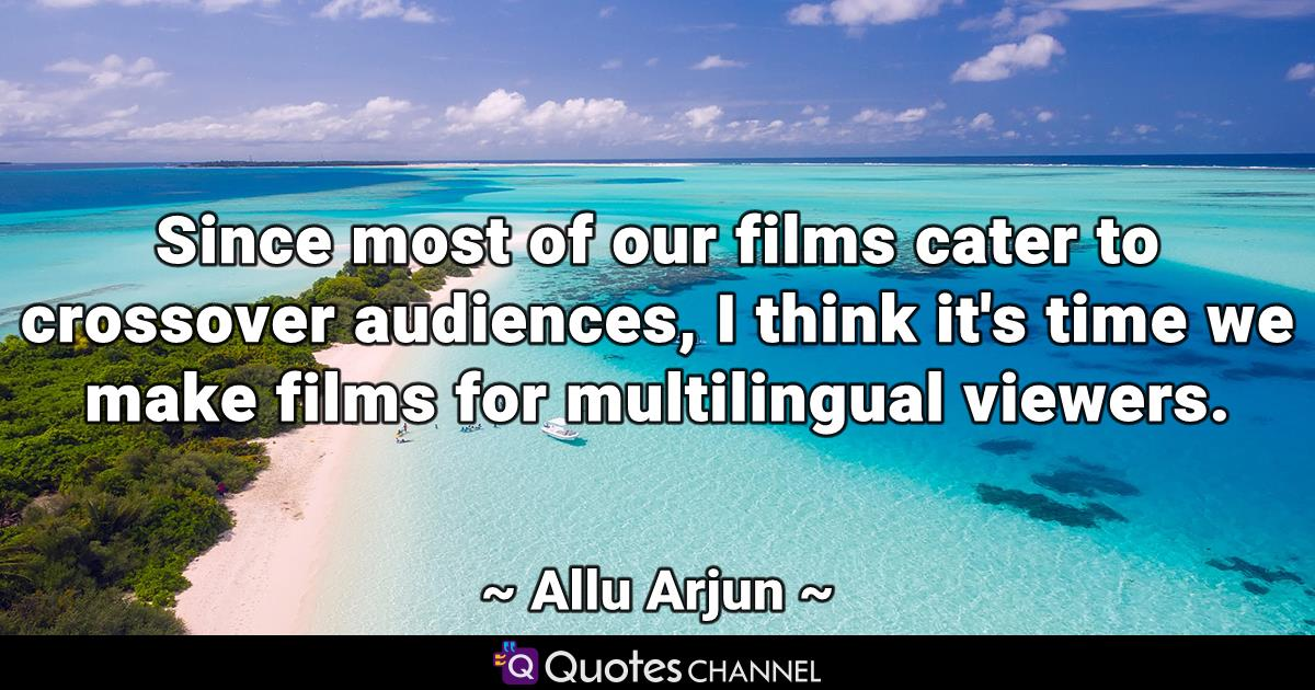 Since most of our films cater to crossover audiences, I think it's time we make films for multilingual viewers.