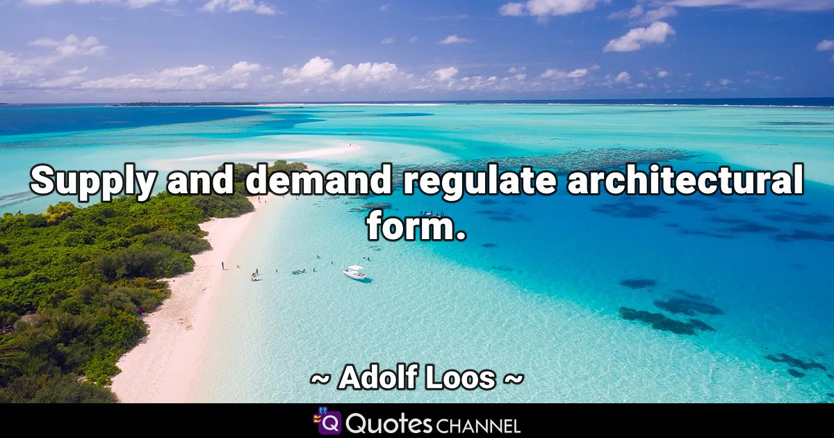 Supply and demand regulate architectural form.