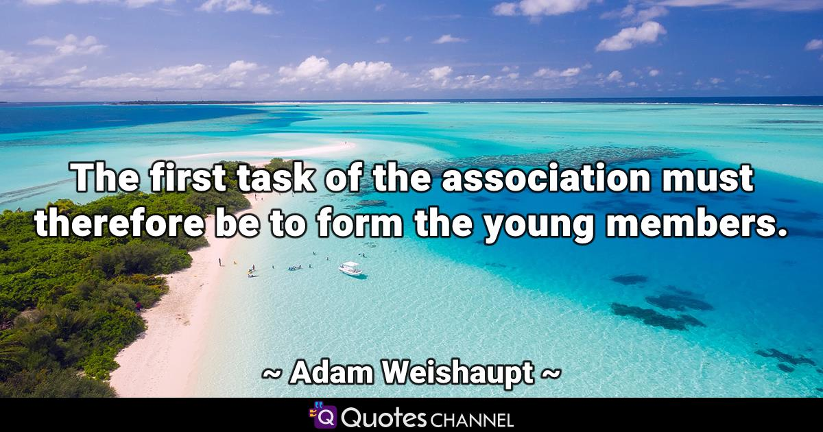 The first task of the association must therefore be to form the young members.