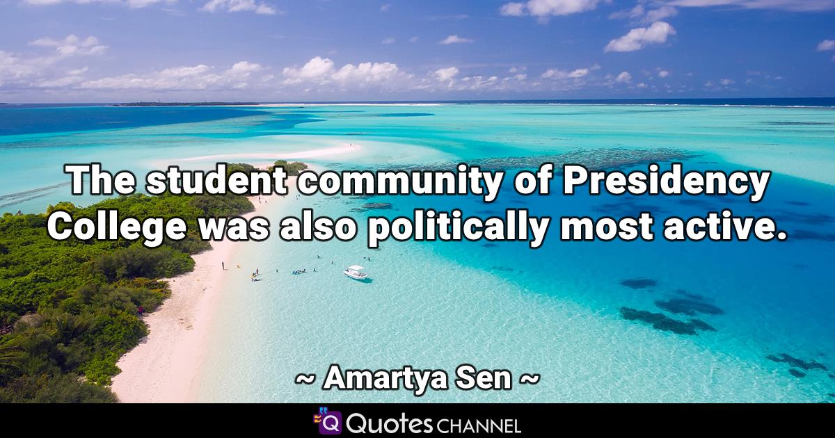 The student community of Presidency College was also politically most active.