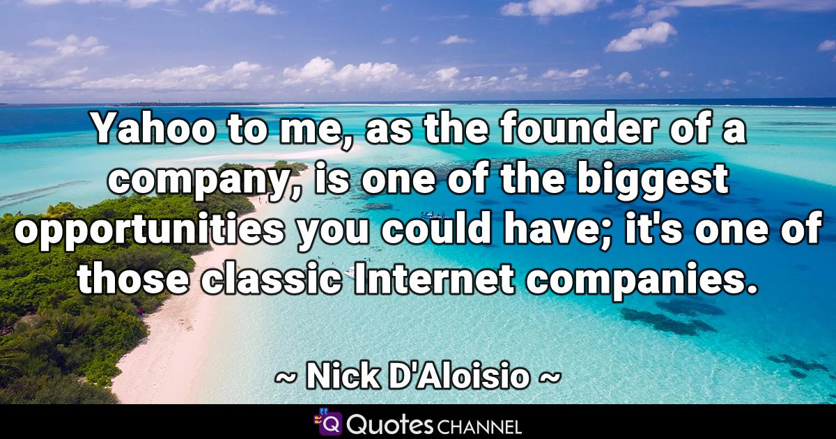 Internet Companies Near Me >> Yahoo To Me As The Founder Of A Company Is One Of The